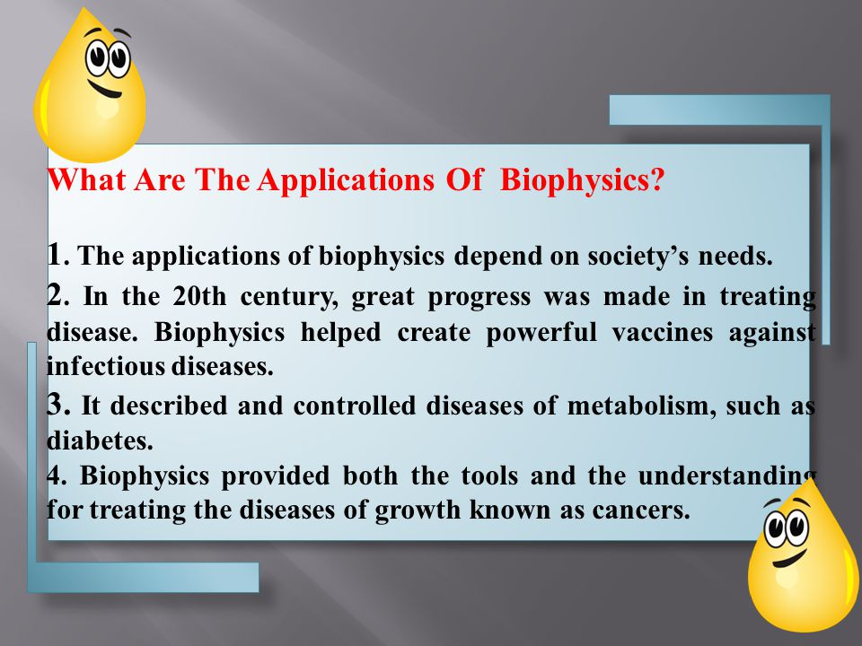 What Are The Applications Of Biophysics. 1.