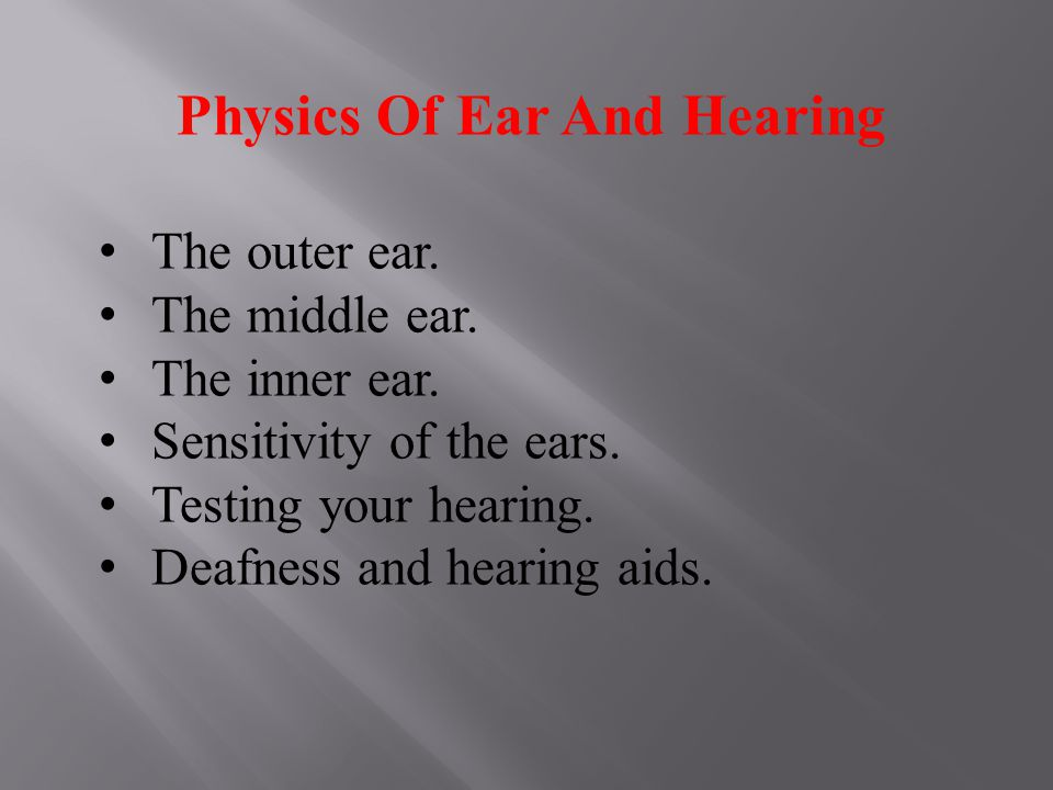 Physics Of Ear And Hearing The outer ear. The middle ear.