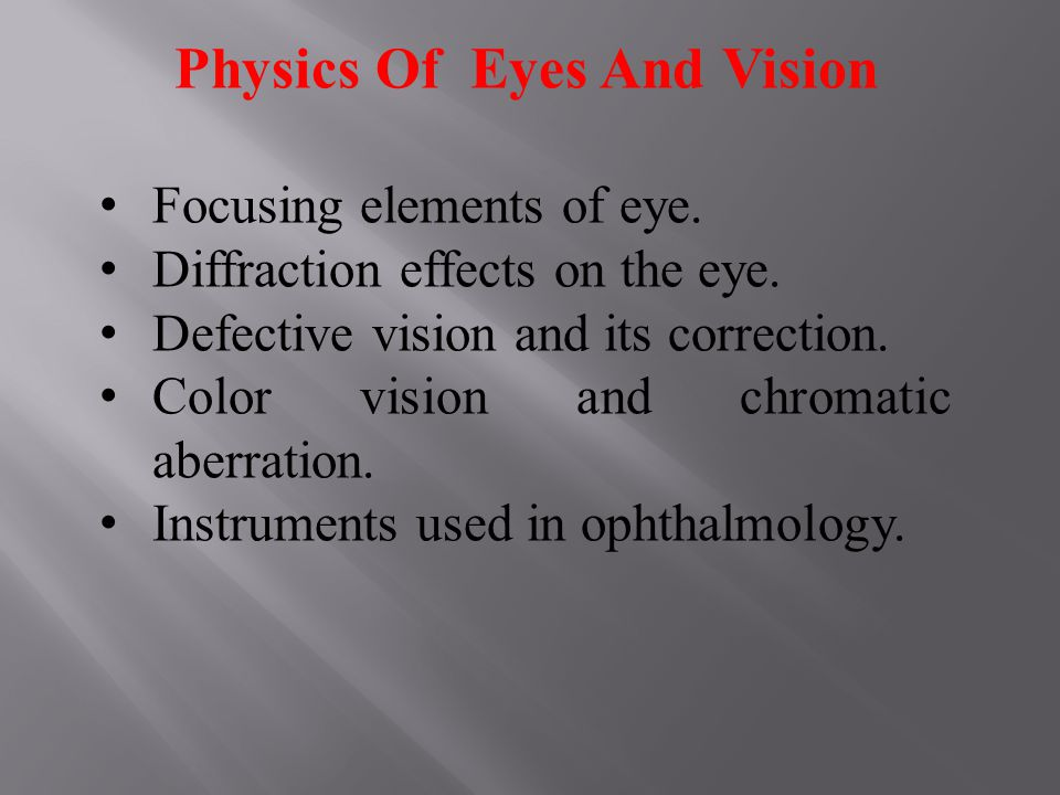 Physics Of Eyes And Vision Focusing elements of eye.