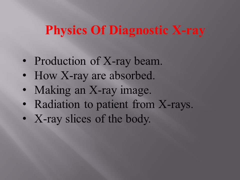 Physics Of Diagnostic X-ray Production of X-ray beam.