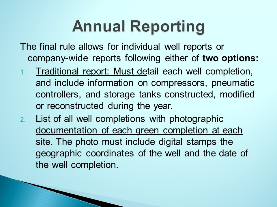 The final rule allows for individual well reports or company-wide reports following either of two options: 1.