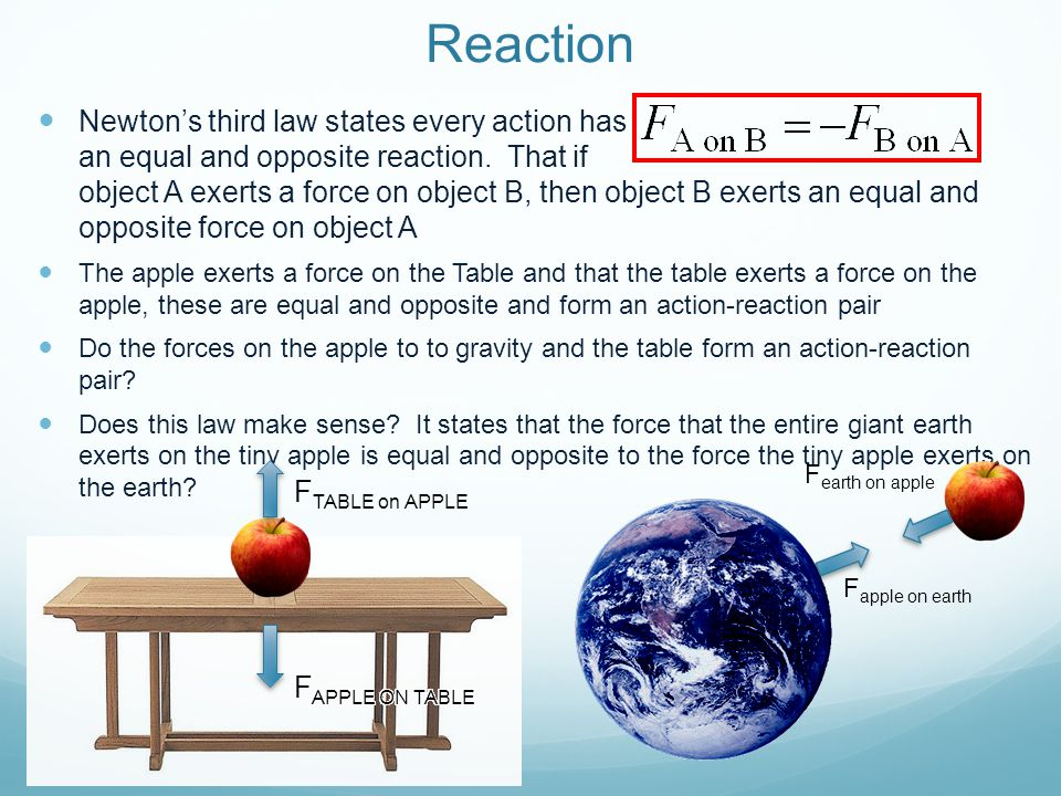 Newton's Laws – N3: Law of Action- Reaction Newton's third law states every action has an equal and opposite reaction.
