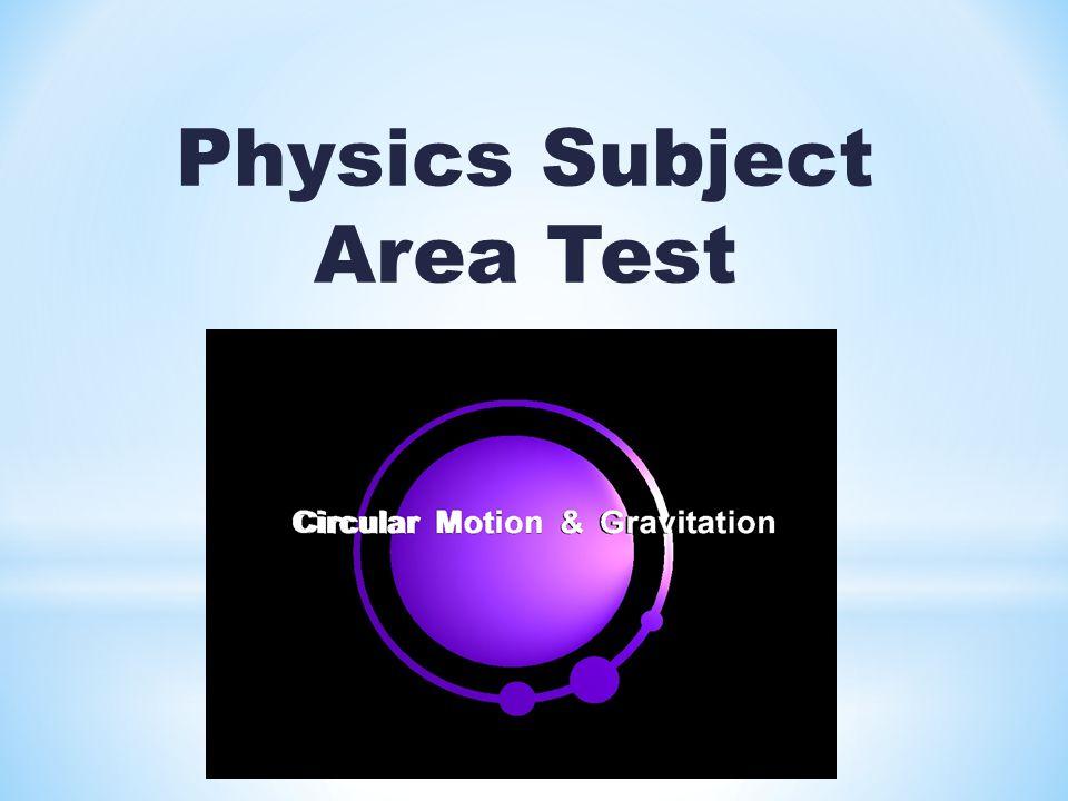 Physics Subject Area Test MECHANICS: DYNAMICS