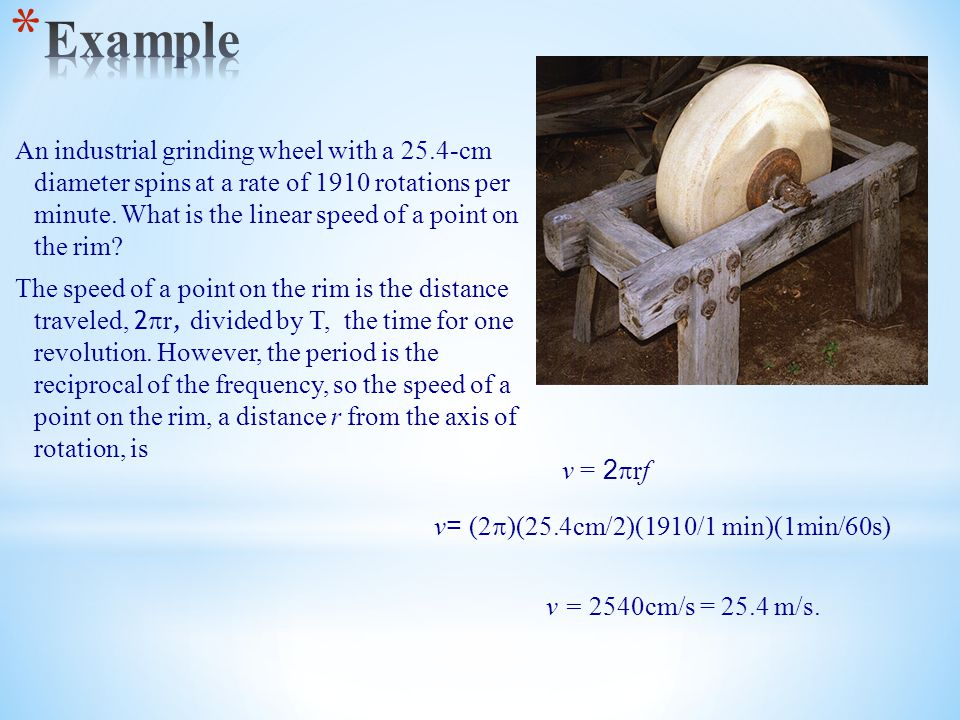 An industrial grinding wheel with a 25.4-cm diameter spins at a rate of 1910 rotations per minute. What is the linear speed of a point on the rim? The