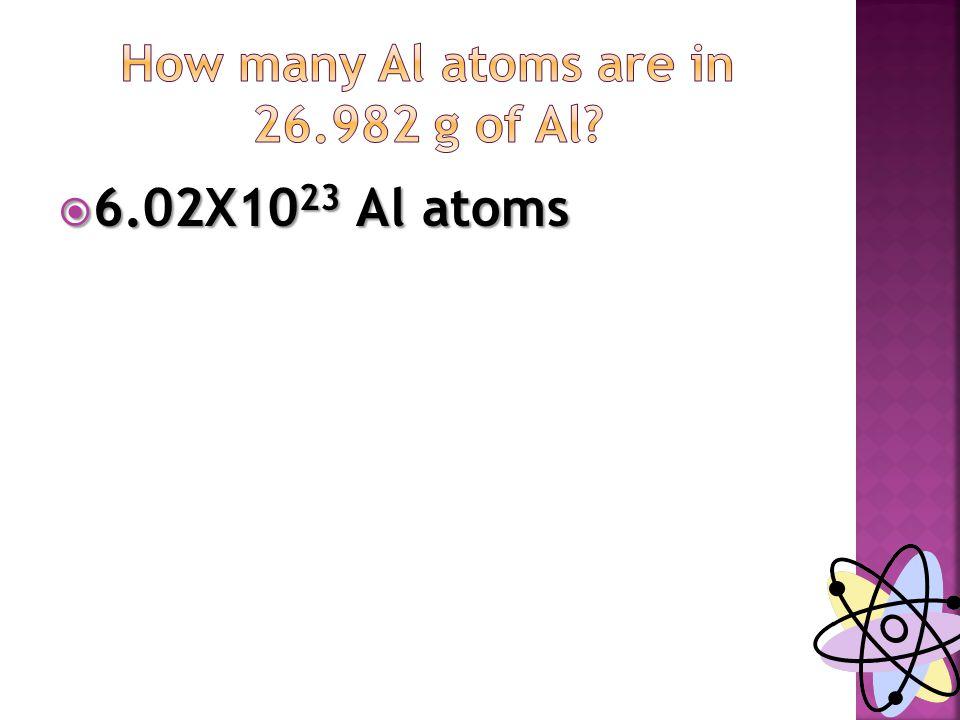  6.02X10 23 Al atoms