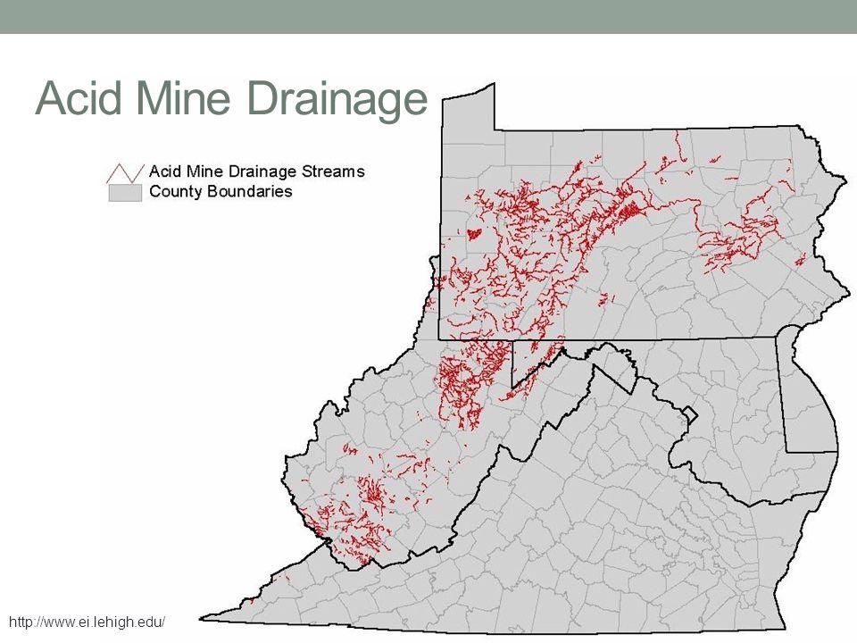 Acid Mine Drainage http://www.ei.lehigh.edu/