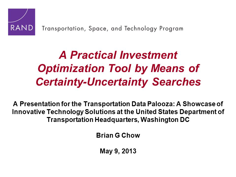 Chow -May 2013 #2 DOT Has Long Used Benefit-Cost Methodology for its Investment Analysis and Optimization For project selection and optimization, DOT performs standardized investment/performance analysis, e.g.
