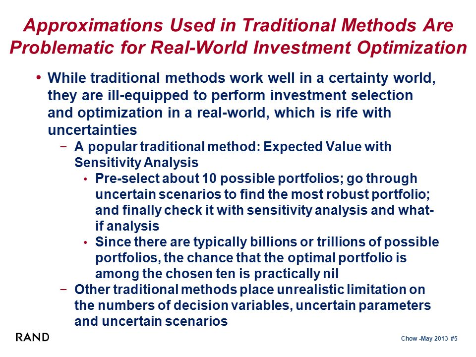 Chow -May 2013 #6 RAND's PortMan Has a New Approach to Perform Investment Optimization under Uncertainties 1.