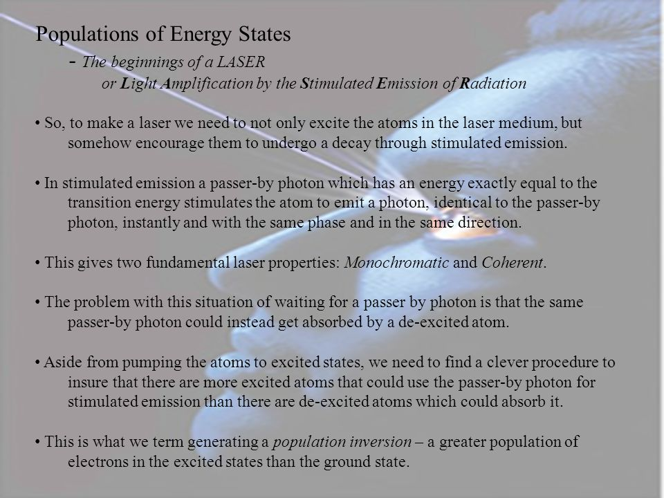 Let N ground state = the number of atoms in our laser medium that are in their ground state, those in the first excite state by N 1, those in the seco