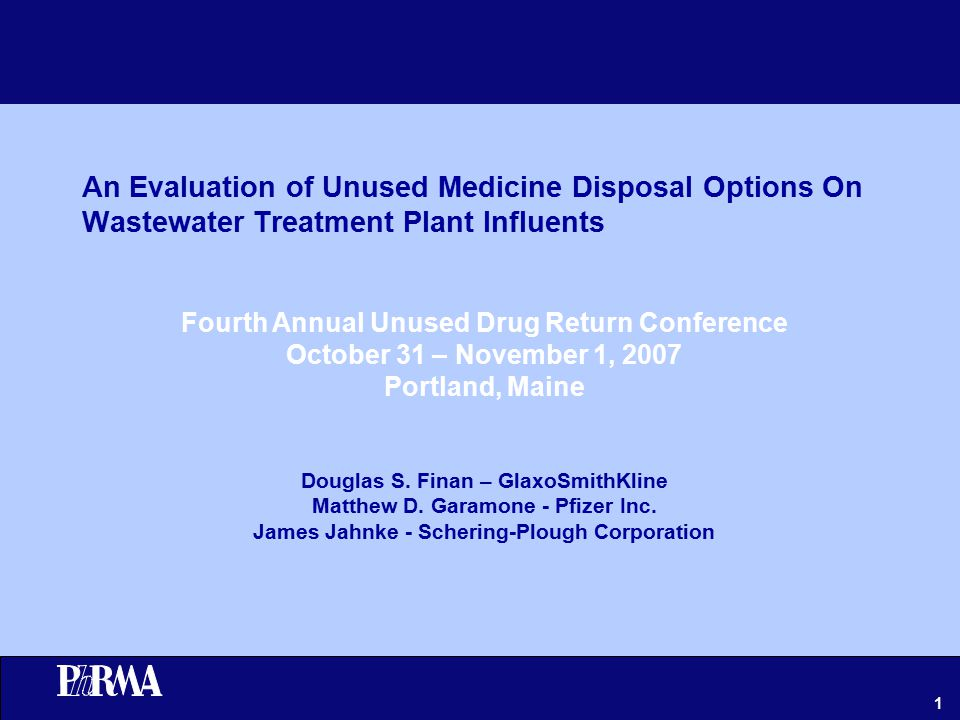 1 An Evaluation of Unused Medicine Disposal Options On Wastewater Treatment Plant Influents Douglas S.