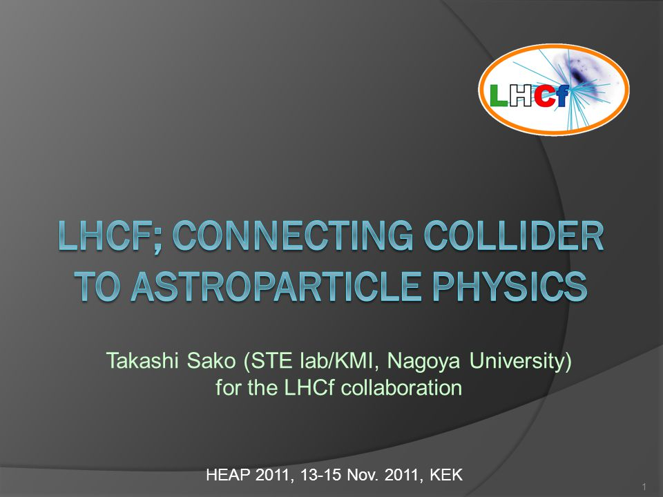 Experimental Plan  14TeV p-p collisions (E lab =1.0x10 17 eV) Assured in 2014 --- highest energy  LHC p-Pb collisions In discussion for 2012  RHIC 500GeV p-p collisions Starting discussion  LHC/RHIC (p,C,Fe)-CNO collisions 22