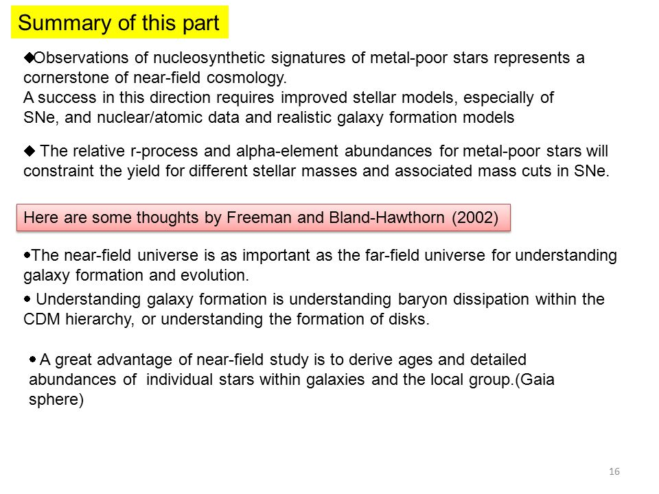 Summary of this part  Observations of nucleosynthetic signatures of metal-poor stars represents a cornerstone of near-field cosmology.