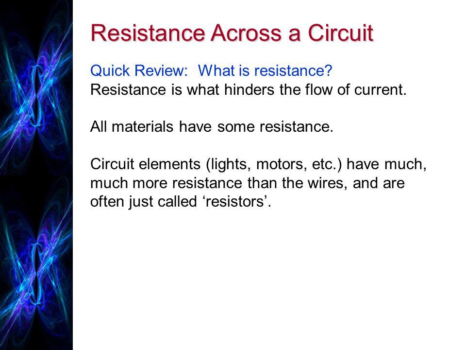 Resistance Across a Circuit How do resistors affect circuits.