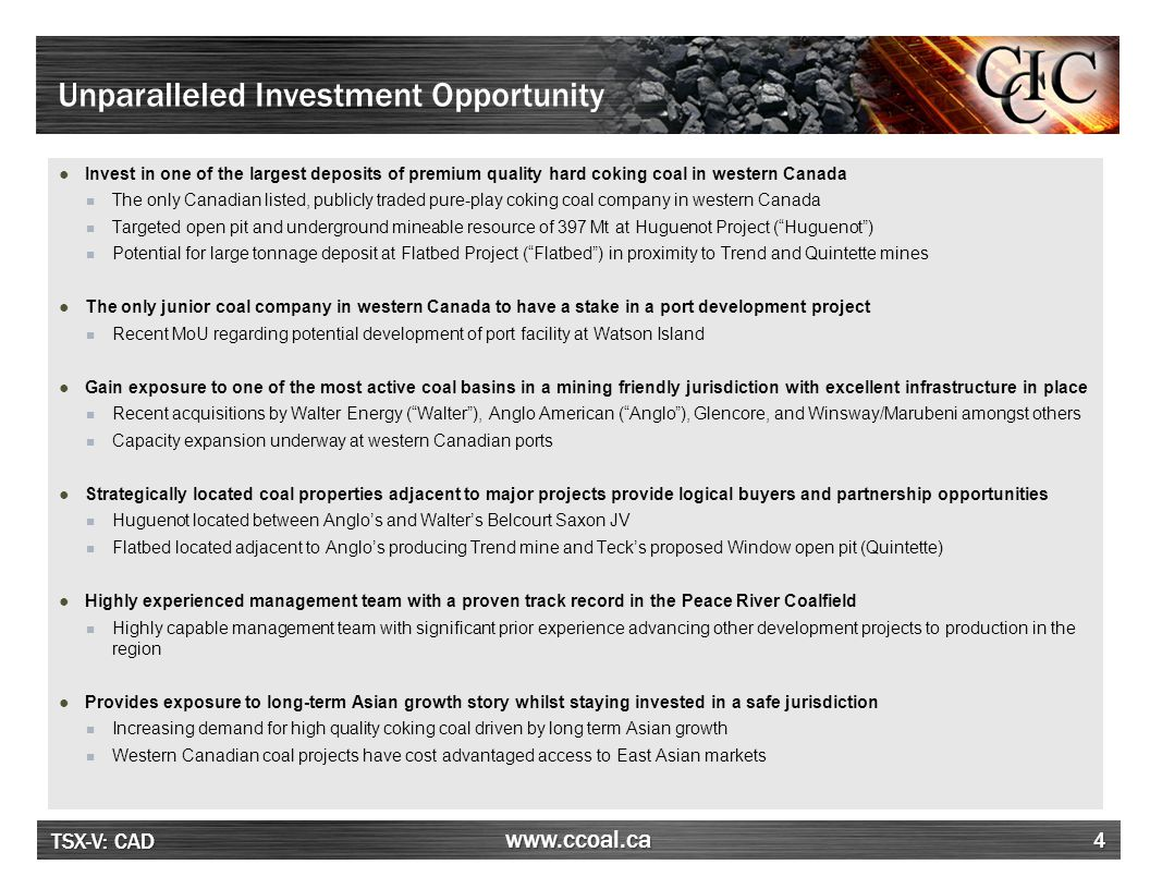 TSX-V: CAD www.ccoal.ca Flatbed Coking Coal Project – 100% Interest ●Property adjacent to Trend and Quintette mines ●Potential for large tonnage deposit 100+ Mt coking coal resource target ●Property located 15 Km from Quintette load out ●Potential for a 3rd pipeline crossing of Rocky Mountains to bring further infrastructure into the area of the property 15 Project LocationProject Summary