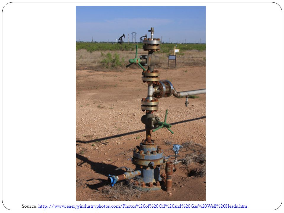 Source: http://www.energyindustryphotos.com/Photos%20of%20Oil%20and%20Gas%20Well%20Heads.htmhttp://www.energyindustryphotos.com/Photos%20of%20Oil%20an