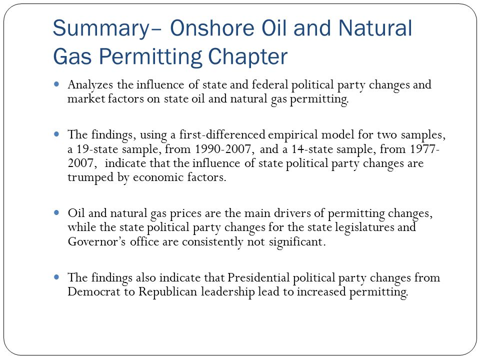 Summary– Onshore Oil and Natural Gas Permitting Chapter Analyzes the influence of state and federal political party changes and market factors on state oil and natural gas permitting.