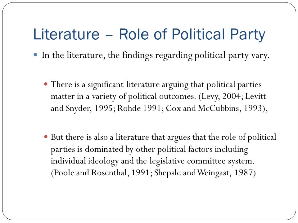 Literature – Role of Political Party In the literature, the findings regarding political party vary.