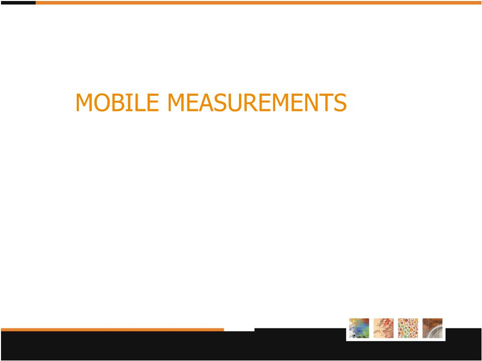 MOBILE MEASUREMENTS