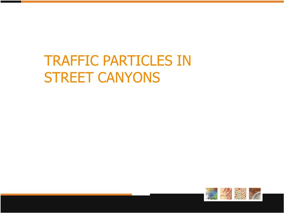 TRAFFIC PARTICLES IN STREET CANYONS