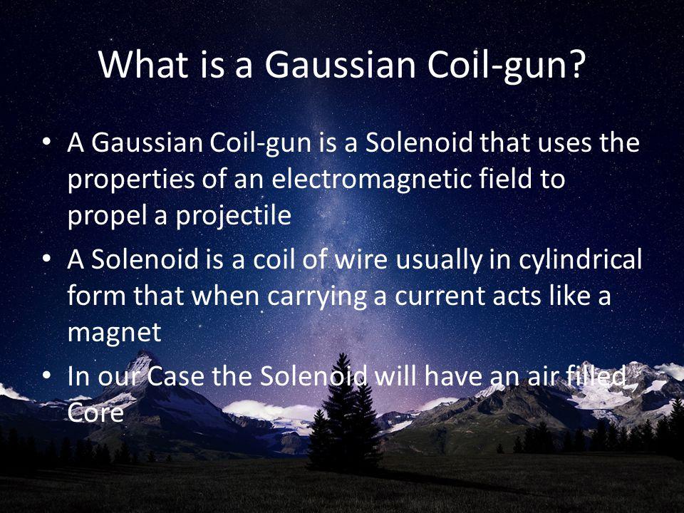 What is a Gaussian Coil-gun.