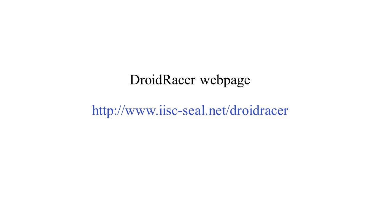 DroidRacer webpage http://www.iisc-seal.net/droidracer