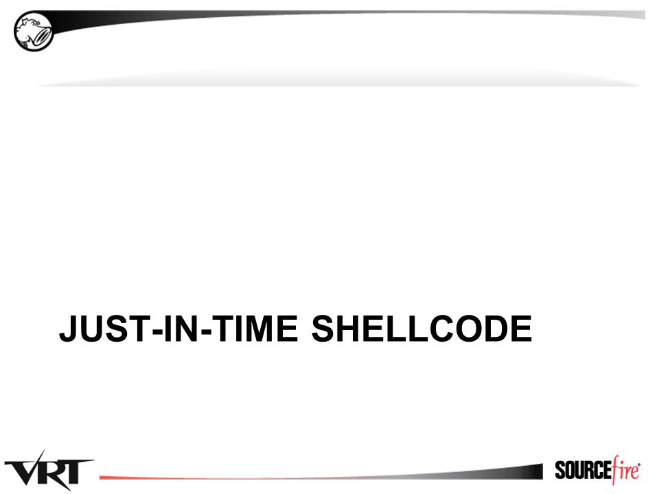 40 JUST-IN-TIME SHELLCODE
