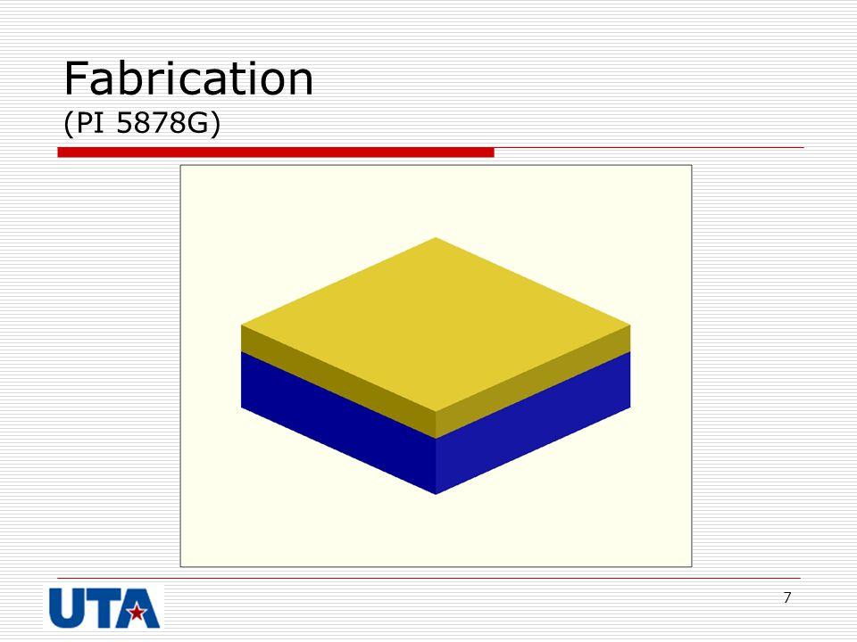 7 Fabrication (PI 5878G)