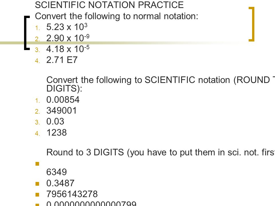 SCIENTIFIC NOTATION PRACTICE Convert the following to normal notation: 1.