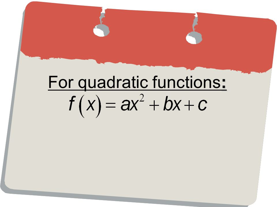 : For quadratic functions:
