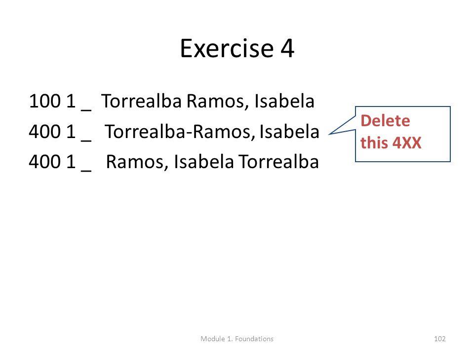 102 100 1 _ Torrealba Ramos, Isabela 400 1 _ Torrealba-Ramos, Isabela 400 1 _ Ramos, Isabela Torrealba Exercise 4 Delete this 4XX Module 1.