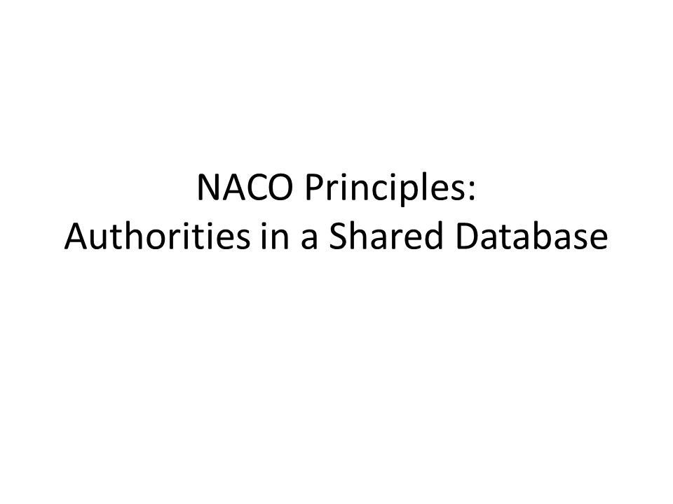 NACO Principles: Authorities in a Shared Database