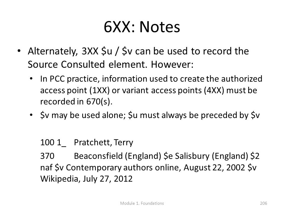 6XX: Notes Alternately, 3XX $u / $v can be used to record the Source Consulted element.