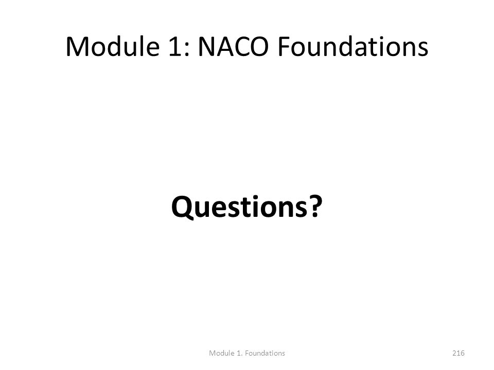 Module 1: NACO Foundations Questions 216Module 1. Foundations