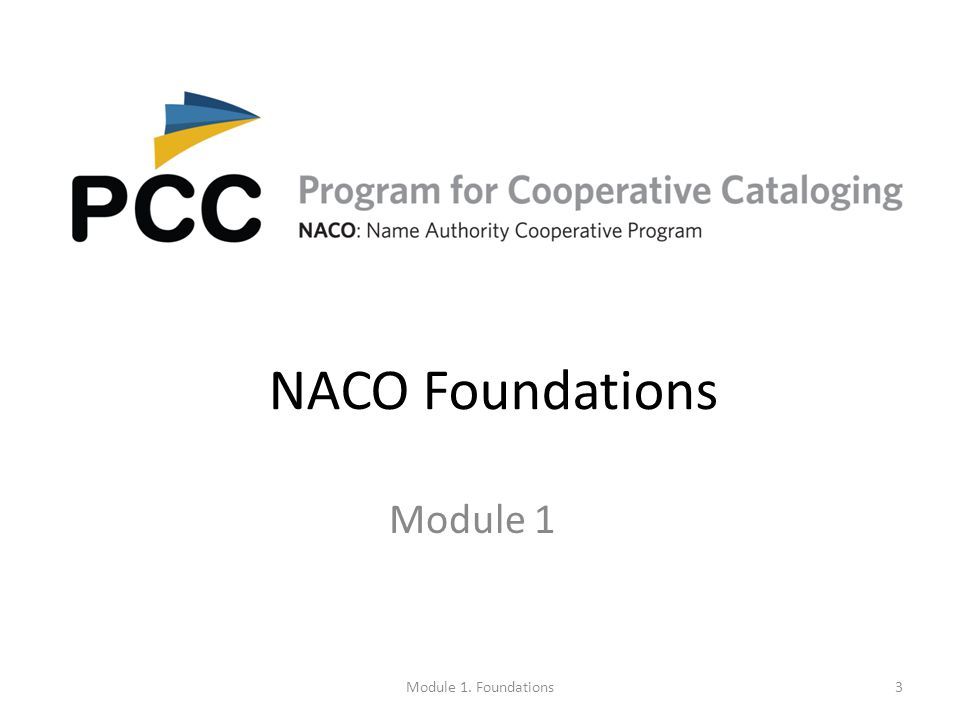 NACO Foundations Module 1 Module 1. Foundations3