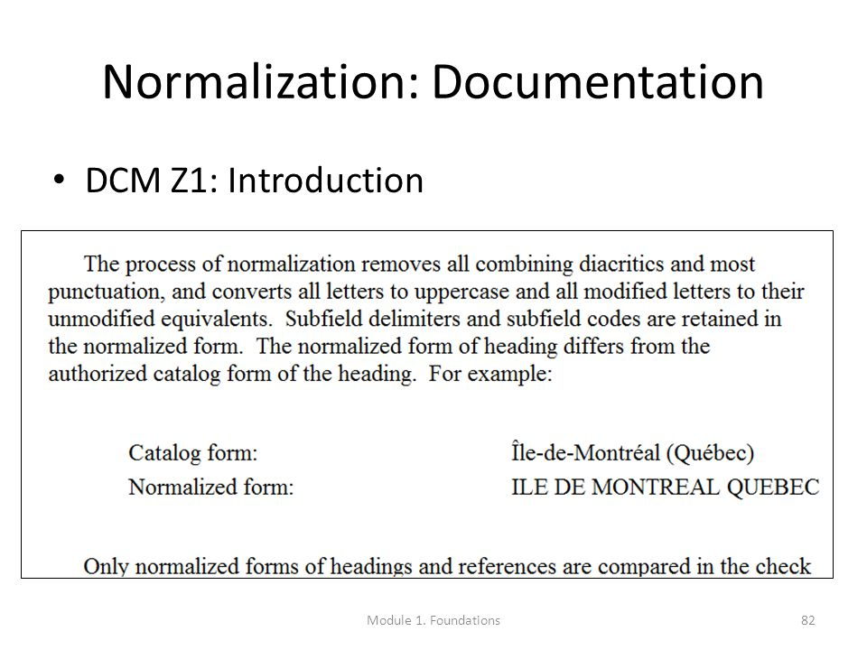Normalization: Documentation DCM Z1: Introduction 82Module 1. Foundations