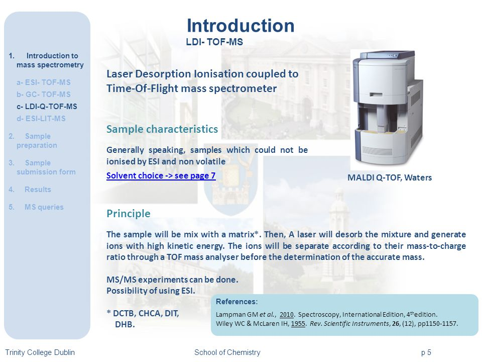 Introduction 1.Introduction to mass spectrometry a- ESI- TOF-MS b- GC- TOF-MS c- LDI-Q-TOF-MS d- ESI-LIT-MS 2. Sample preparation 3. Sample submission
