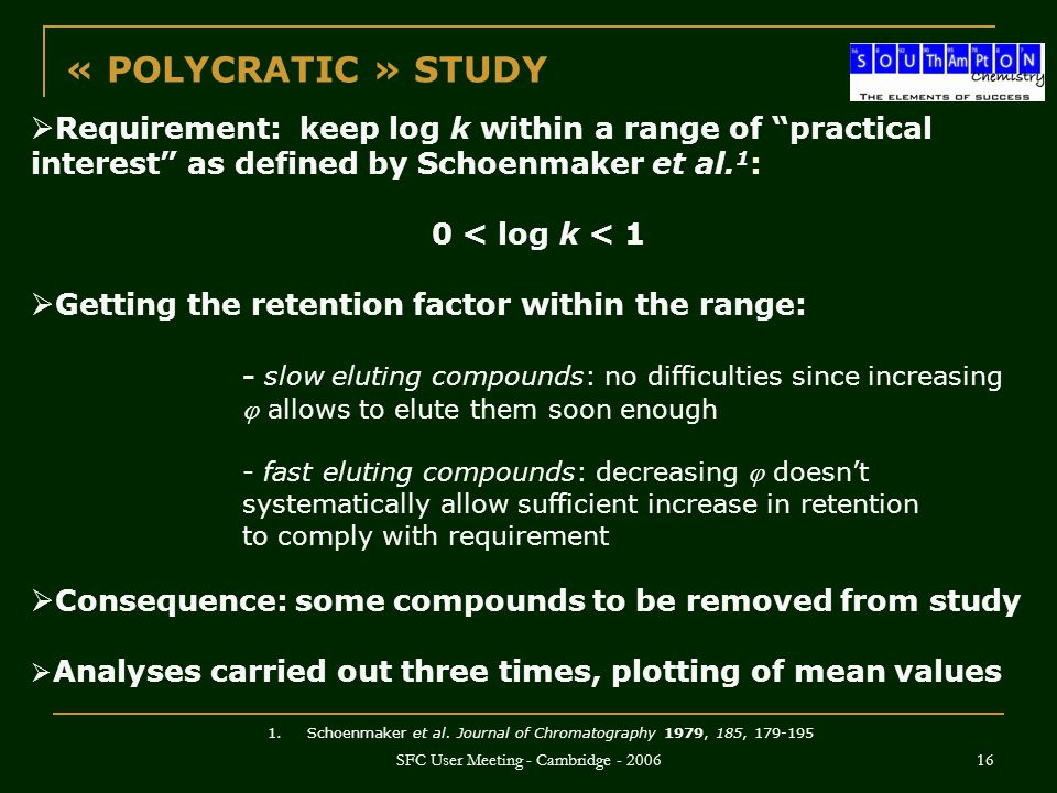"""SFC User Meeting - Cambridge - 2006 16  Requirement: keep log k within a range of """"practical interest"""" as defined by Schoenmaker et al. 1 : 0 < log k"""