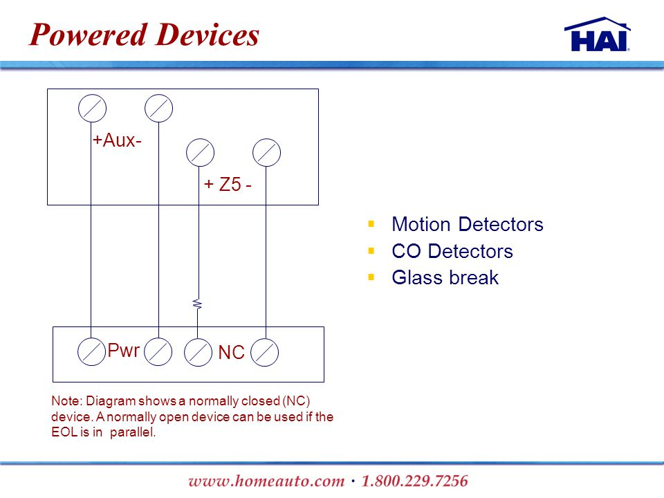 Powered Devices  Motion Detectors  CO Detectors  Glass break + Z5 - +Aux- NC Pwr Note: Diagram shows a normally closed (NC) device.