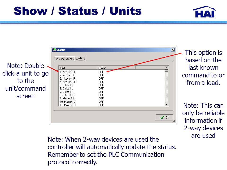 Show / Status / Units This option is based on the last known command to or from a load.