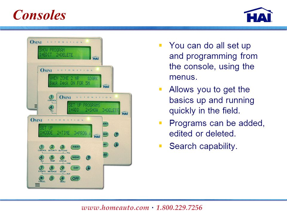 Consoles  You can do all set up and programming from the console, using the menus.