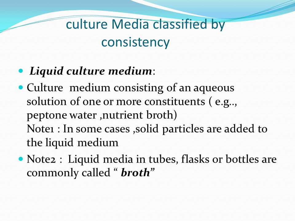 Preparation of culture Media Dehydrated media are hygroscopic and are sensitive to moisture,heat and light.They are adversely affected by drastic changes in temperature e.g.