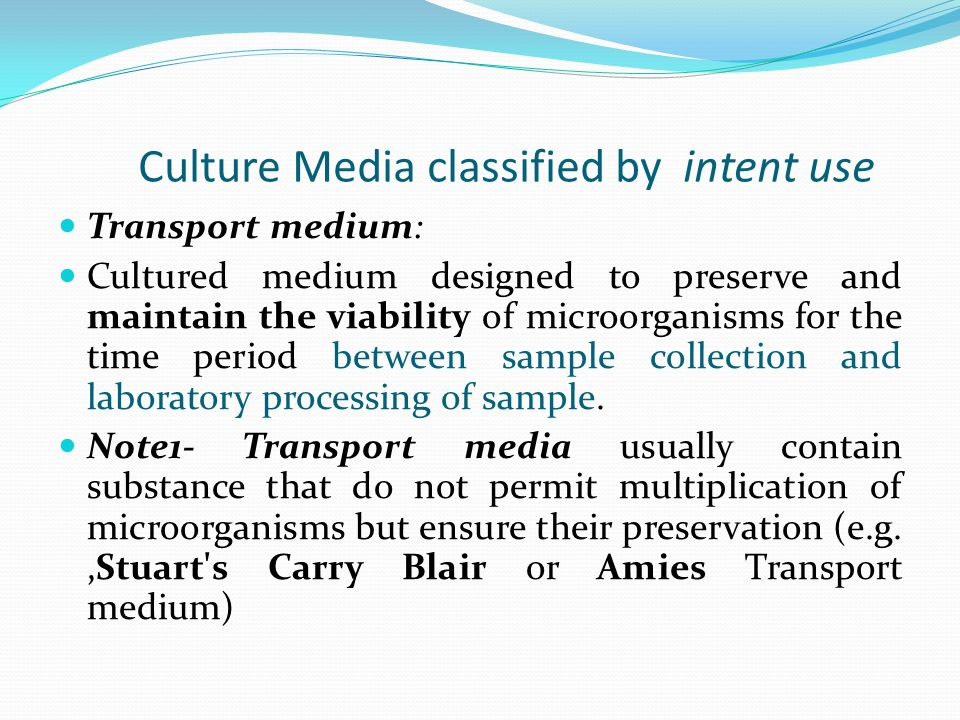 Culture media classified to the form of product Ready –to-use medium: Culture medium which is supplied container s in ready form( e.g.