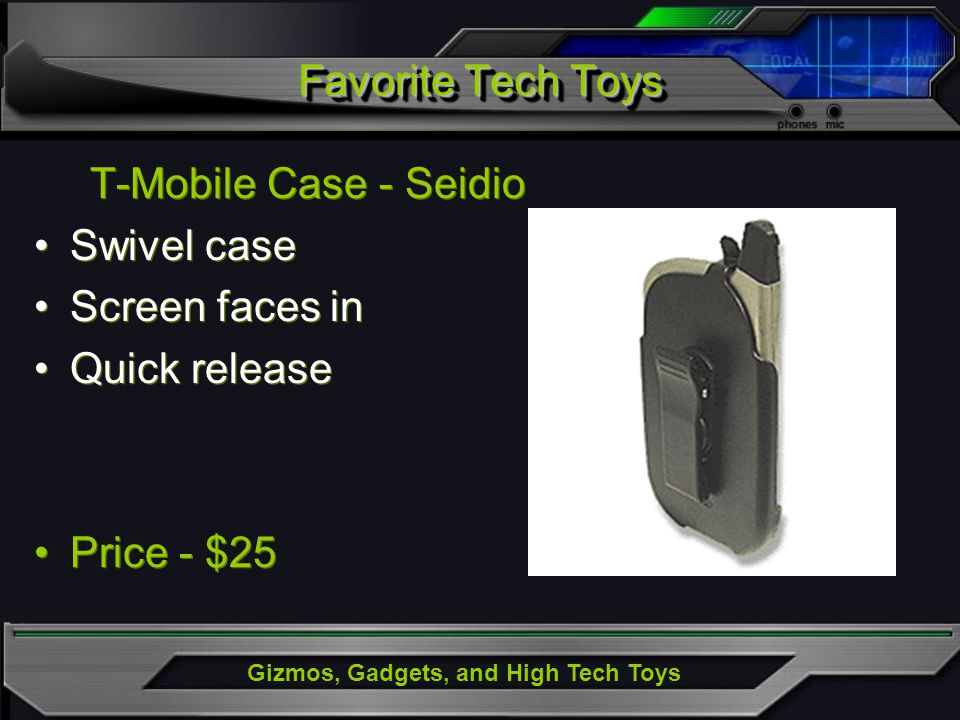 Gizmos, Gadgets, and High Tech Toys Favorite Tech Toys T-Mobile Case - Seidio Swivel case Screen faces in Quick release Price - $25 T-Mobile Case - Se