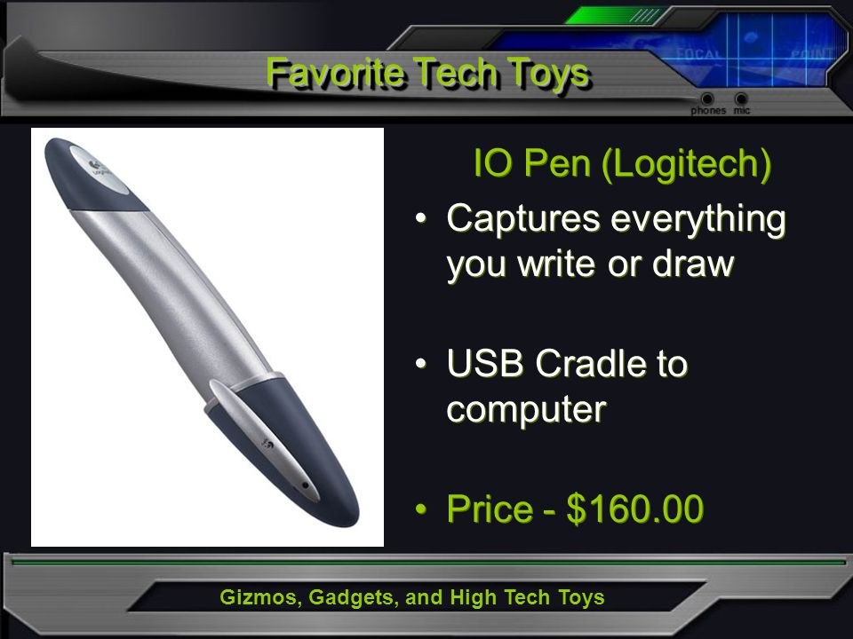 Gizmos, Gadgets, and High Tech Toys IO Pen (Logitech) Captures everything you write or draw USB Cradle to computer Price - $160.00 IO Pen (Logitech) C