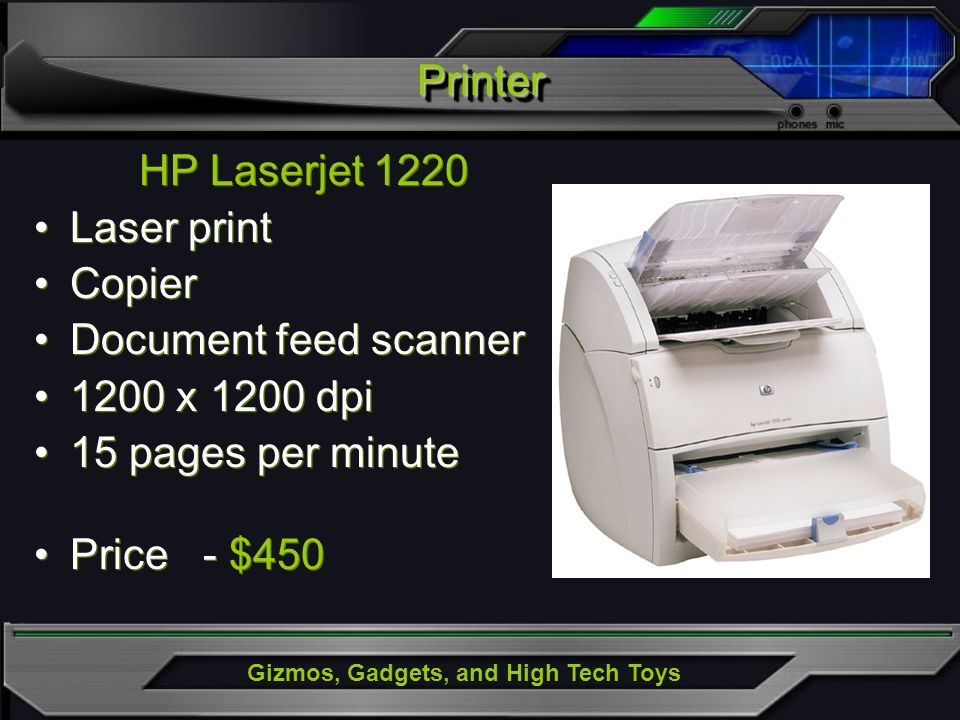Gizmos, Gadgets, and High Tech Toys PrinterPrinter HP Laserjet 1220 Laser print Copier Document feed scanner 1200 x 1200 dpi 15 pages per minute Price