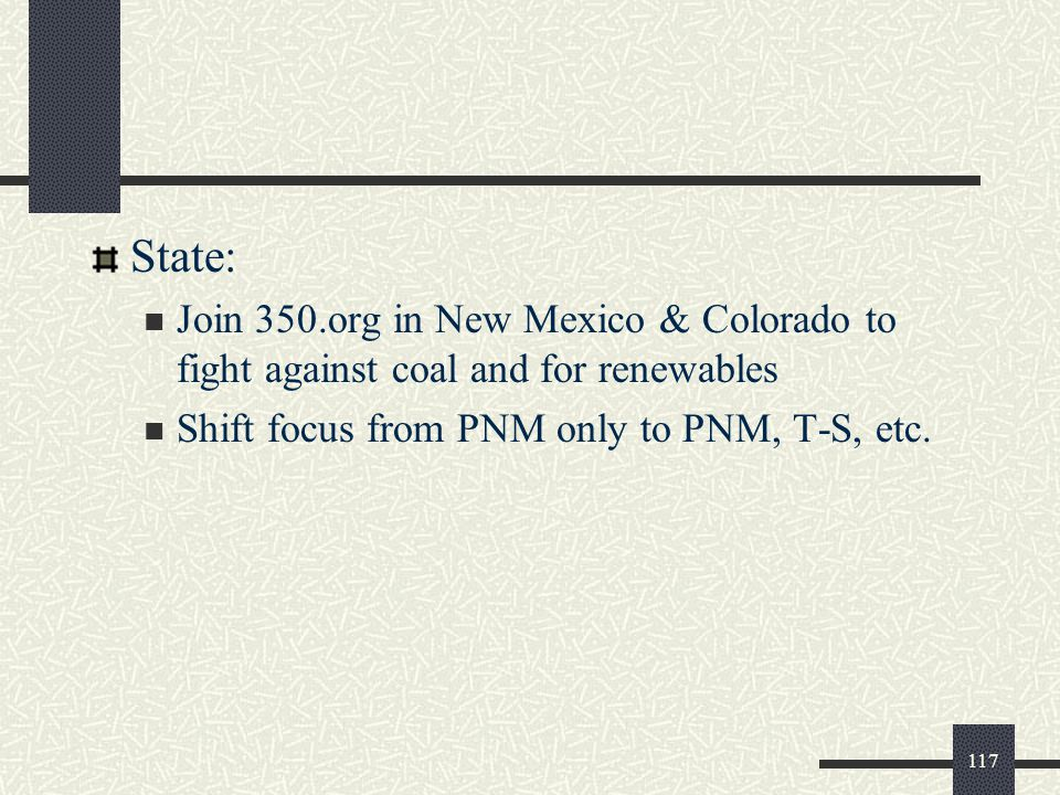 State: Join 350.org in New Mexico & Colorado to fight against coal and for renewables Shift focus from PNM only to PNM, T-S, etc.