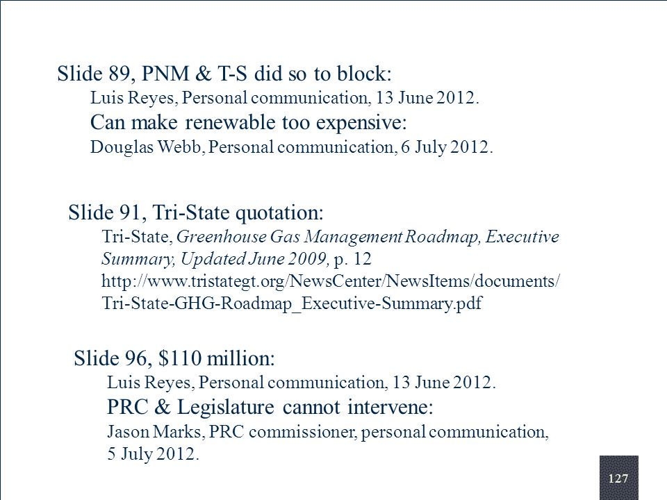 127 Slide 89, PNM & T-S did so to block: Luis Reyes, Personal communication, 13 June 2012.