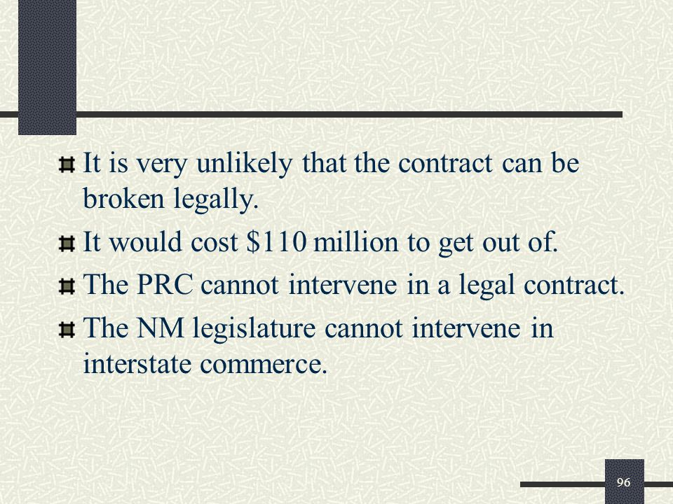It is very unlikely that the contract can be broken legally.