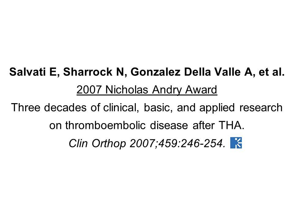 Salvati E, Sharrock N, Gonzalez Della Valle A, et al.