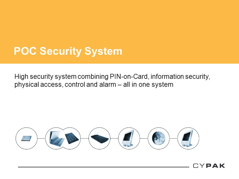 POC Security System High security system combining PIN-on-Card, information security, physical access, control and alarm – all in one system